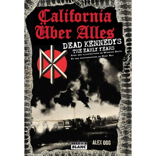 California über alles - Dead Kennedys, The Early Years