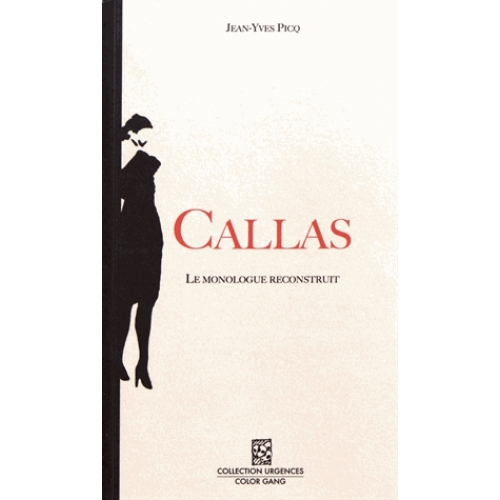 Callas - Le monologue reconstruit