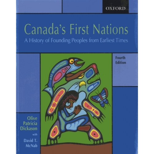 Canada's First Nations - A History of Founding Peoples from Earliest Times