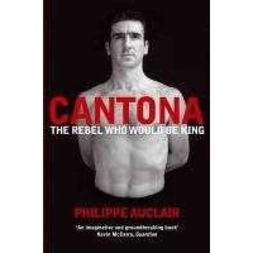 Cantona : The Rebel Who Would be King