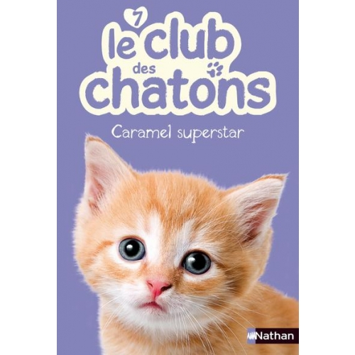 Le club des chatons Tome 7 - Caramel superstar