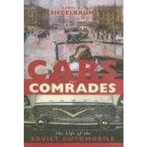 Cars For Comrades. - The Life Of The Soviet Automobile