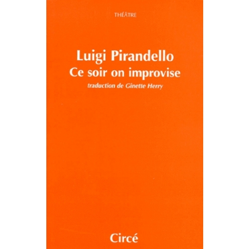 Ce soir on improvise. suivi de Leonora, addio !