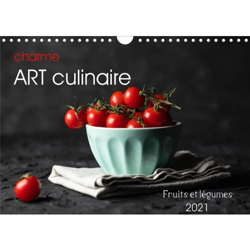 Calendrier Charme 2021 Charme art culinaire (calendrier mural 2021 din a4 horizontal