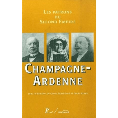 Champagne-Ardenne - Les patrons du Second Empire