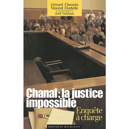 Chanal : la justice impossible - Enquête à charge