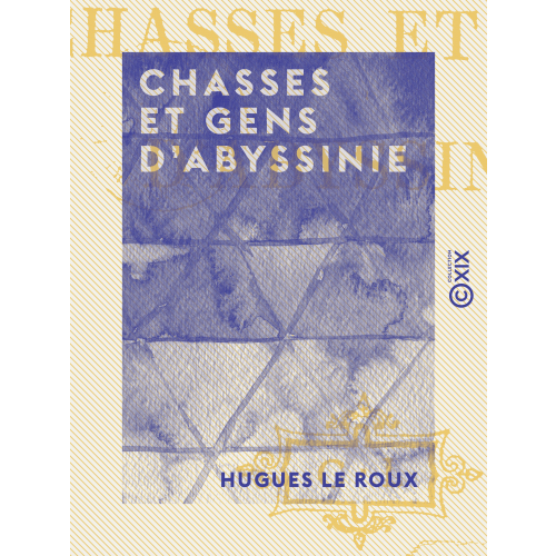 Chasses et gens d'Abyssinie