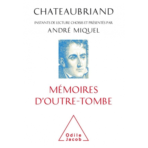 CHATEAUBRIAND, MÉMOIRES D'OUTRE-TOMBE