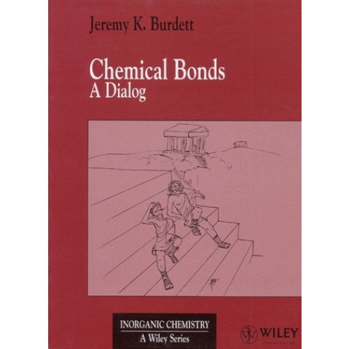 CHEMICAL BONDS : A DIALOG. Edition en anglais