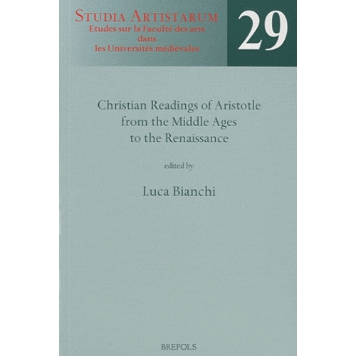 Christian readings of Aristotle from the Middle Ages to the Renaissance