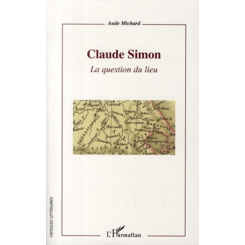 Claude Simon - La question du lieu