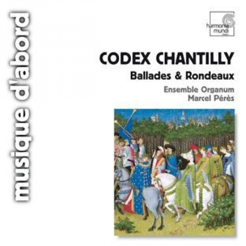 CODEX CHANTILLY : BALLADES & RONDEAUX