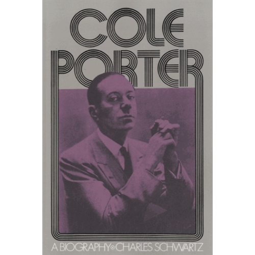 Cole Porter : A Biography
