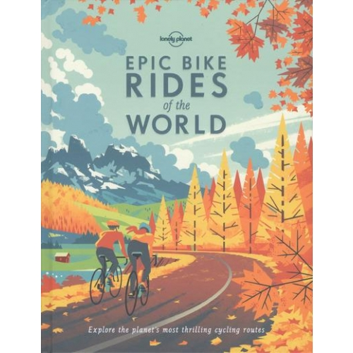 Epic Bike Rides of the World - Explore the planet's most thrilling cycling routes