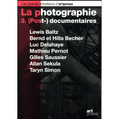 La photographie - Tome 3, (Post-)documentaires