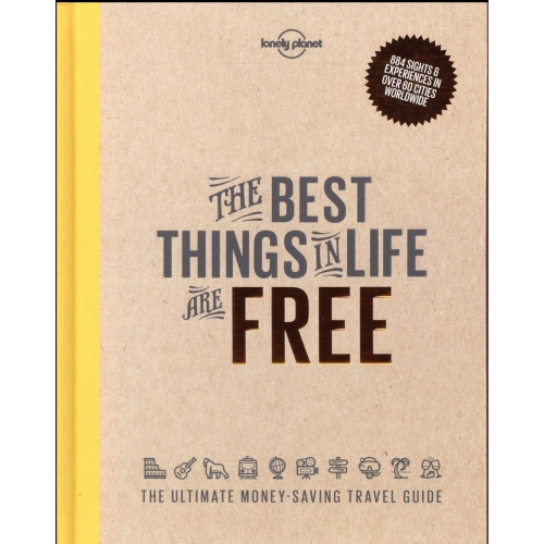 The Best Things in Life are free - The Ultimate Money-saving Travel Guide