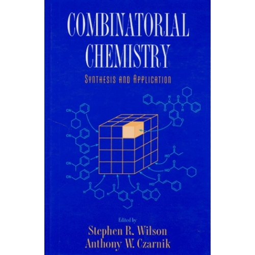 COMBINATORIAL CHEMISTRY. Synthesis and application, édition en anglais