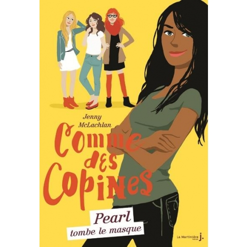 Comme des copines Tome 4 - Pearl tombe le masque