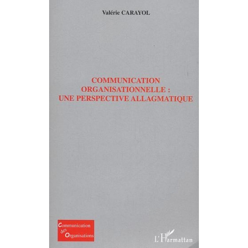 Communication organisationnelle : une perpective allagmatique