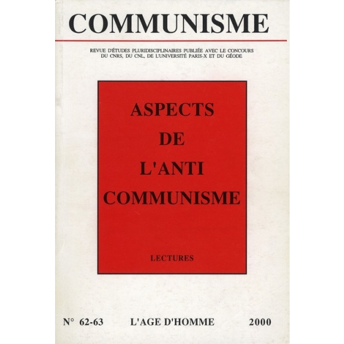 Communisme N°62/63 - 2e et 3e trimestre 2000 : Aspects de l'anticommunisme