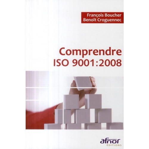 Comprendre ISO 9001 : 2008