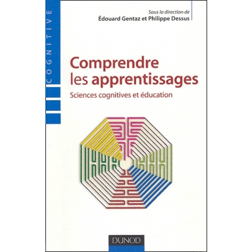 Comprendre les apprentissages - Sciences cognitives et éducation