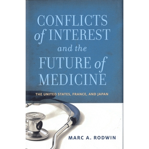 Conflicts of Interest and the Future of Medicine: The United States, France, and Japan - The United States, France, and Japan
