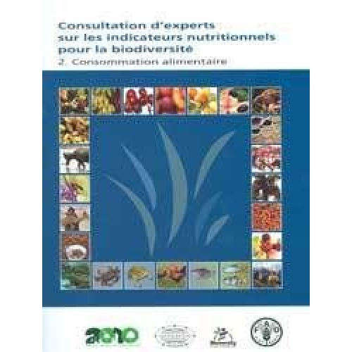 Consultation d'experts sur les indicateurs nutritionnels pour la biodiversité