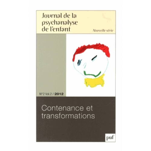 Journal de la psychanalyse de l'enfant Volume 2 N° 2/2012 - Contenance et transformations