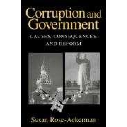 Corruption and Government: Causes, Consequences, and Reform