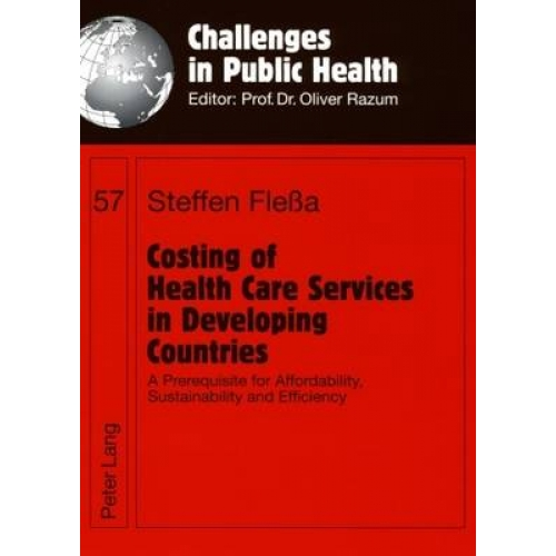 Costing of Health Care Services in Developing Countries: A Prerequisite for Affordability, Sustainability and Efficiency