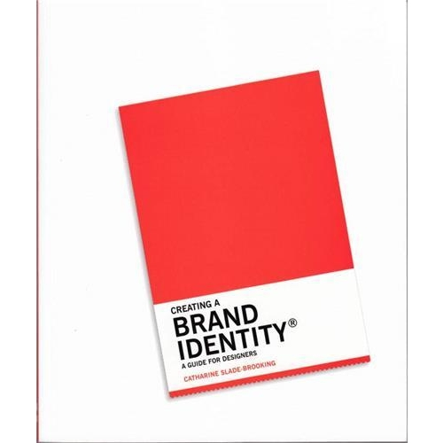 Creating a Brand Identity - A Guide for Designers