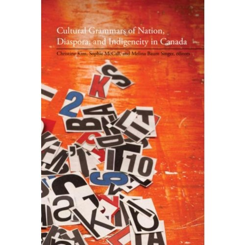 Cultural Grammars of Nation, Diaspora, and Indigeneity in Canada