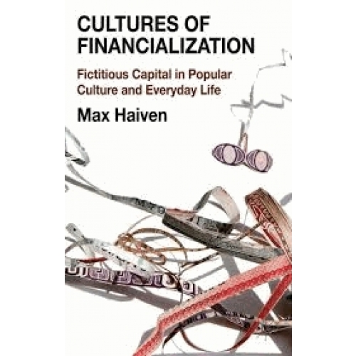 Cultures of Financialization - Fictitious Capital in Popular Culture and Everyday Life