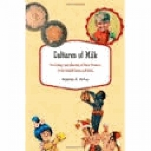 Cultures of Milk - The Biology and Meaning of Dairy Products in the United States and India