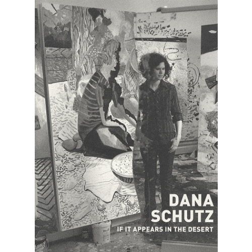 Dana Schutz : If it Appears in the Desert
