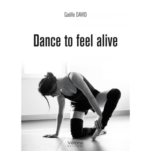 Dance to feel alive