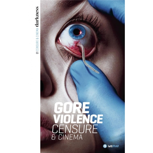 Darkness, censure et cinema - Tome 1,  gore & violence