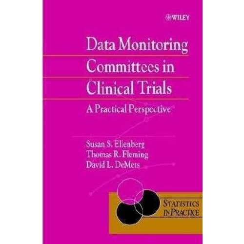 Data Monitoring Committees in Clinical Trials. - A Pratical Perspective