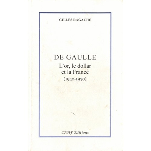 De Gaulle - L'or, le dollar et la France (1940-1970)
