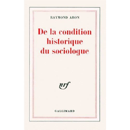 DE LA CONDITION HISTORIQUE DU SOCIOLOGUE