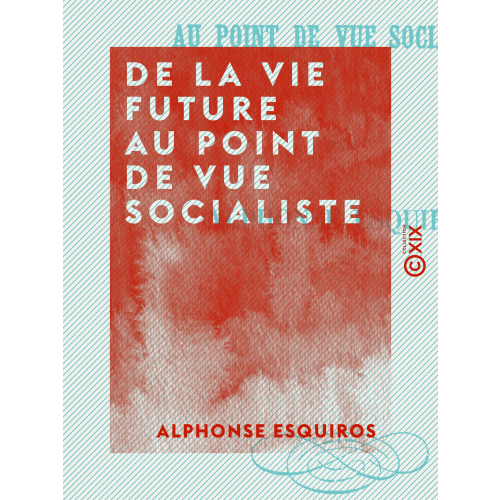 De la vie future au point de vue socialiste