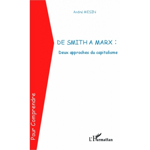 De Smith à Marx : deux approches du capitalisme