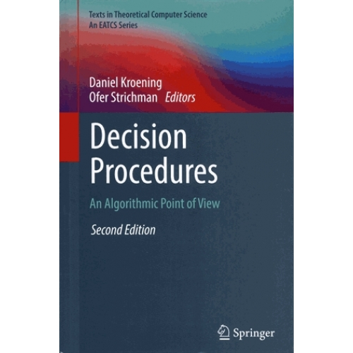 Decision Procedures - An Algorithmic Point of View
