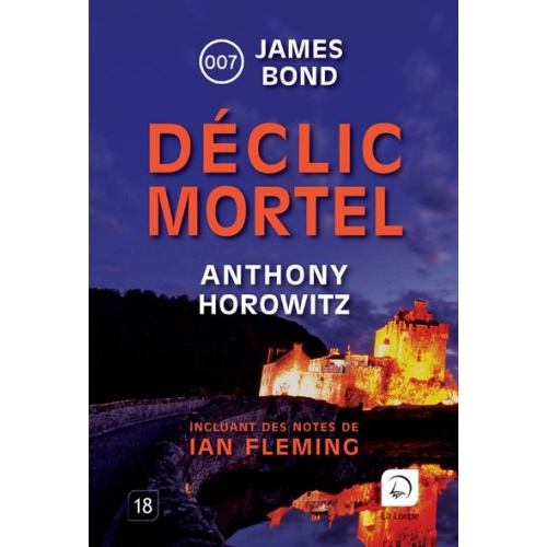 James Bond 007 - Déclic mortel