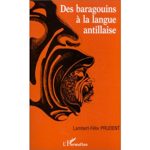 Des baragouins à la langue antillaise