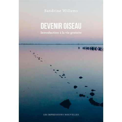 Devenir oiseau - Introduction à la vie gratuite