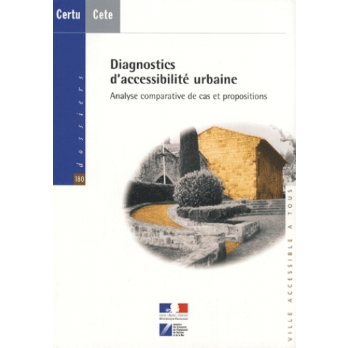Diagnostics d'accessibilité urbaine - Analyse comparative de cas et propositions