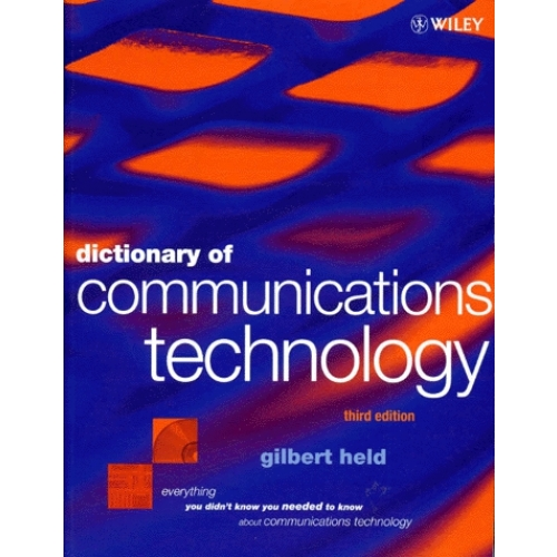 DICTIONARY OF COMMUNICATIONS TECHNOLOGY. Terms, Definitions and Abbreviations, 3th edition , édition en anglais