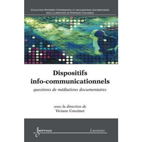 Dispositifs info-communicationnels - Questions de médiations documentaires